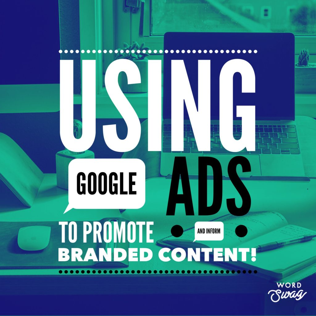 PPC Geeks Blog How to Use AdWords to Promote and Inform Branded Content 2 1024x1024 - Ollie & Poppy