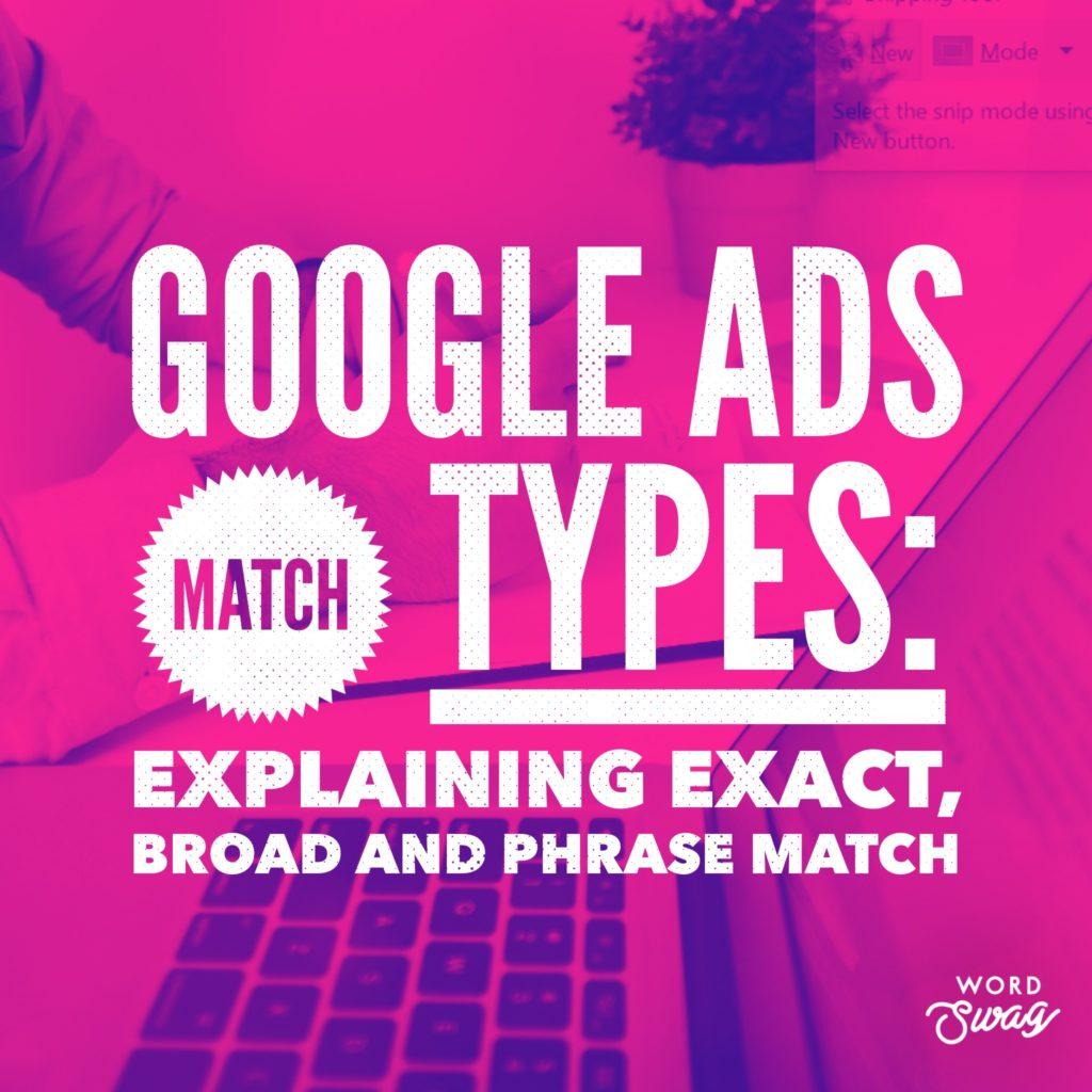 PPC Geeks Blog AdWords Match Types Explaining Exact Broad and Phrase Match 1024x1024 - Sarah S