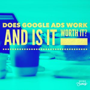 PPC Geeks Blog - Does Google AdWords Work and Is It Worth It