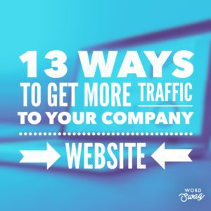 PPC Geeks Blog - 13 Ways to Get More Traffic to Your Company Website