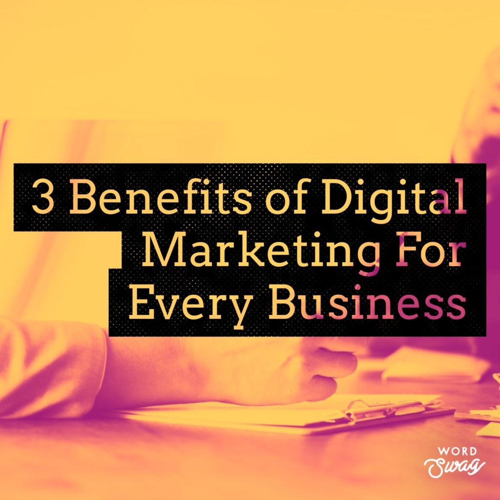 PPC Geeks Blog 3 Benefits of Digital Marketing For Every Business 1024x1024 - Max Jones