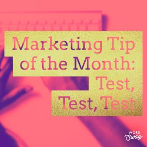 PPC Geeks Blog - Marketing Tip of the Month Test, Test, Test