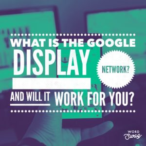 PPC Geeks Blog What is the Google Display Network And Will It Work For You 300x300 - Blog