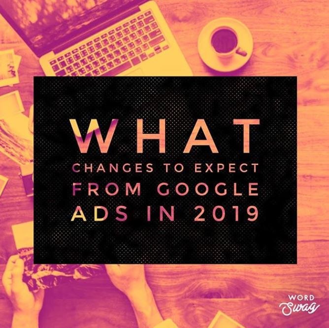 PPC Geeks Blog What Changes to Expect from Google Ads in 2019 - Amy M