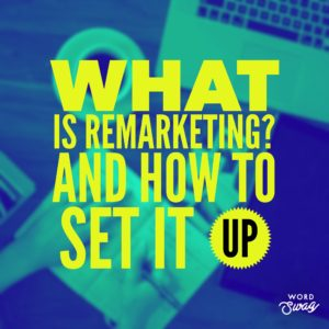 PPC Geeks Blog - What is Remarketing And How to Set it Up