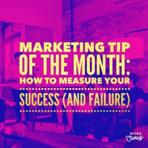 PPC Geeks Blog - Marketing Tip of the Month How to Measure Your Success (And Failure)