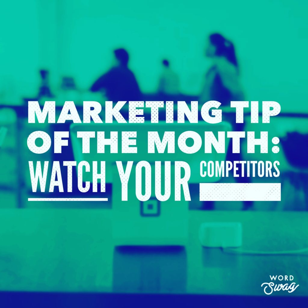 PPC Geeks Blog Marketing Tip of the Month Watch Your Competitors 1024x1024 - Sarah S