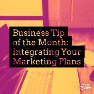 PPC Geeks Blog - Business Tip of the Month Integrating Your Marketing Plans