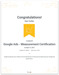 Image showing Dan Trotters Google Ads Measurement Certification that was passed on the 12th April 2021