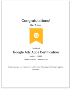 Image showing Dan Trotters Google Ads Apps Certification that was passed on the 12th April 2021