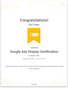 Image showing Dan Trotters Google Ads Display Certification that was passed on the 9th April 2021