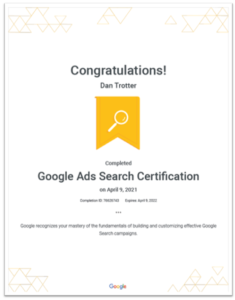 Image showing Dan Trotters Google Ads Search Certification that was passed on the 9th April 2021