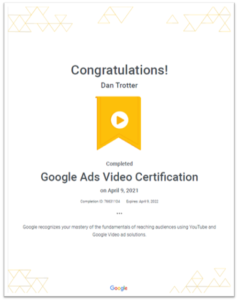 Image showing Dan Trotters Google Ads Video Certification that was passed on the 9th April 2021