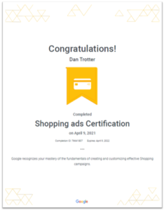 Image showing Dan Trotters Google Ads Shopping Certification that was passed on the 9th April 2021